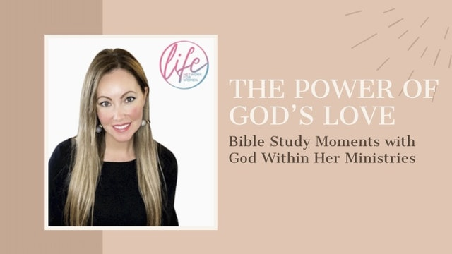 """""""The Power of God's Love"""" on Bible Study Moments"""