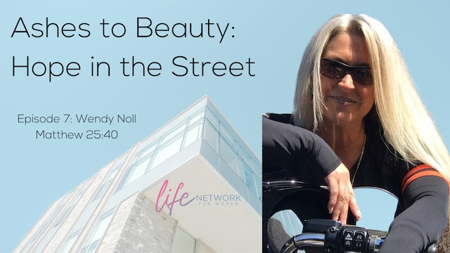 """""""Wendy Noll: Matthew 25:40"""" on Ashes To Beauty"""