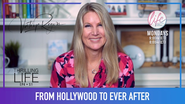 """From Hollywood to Ever After"" on Living the Thrilling Life with Victorya Rogers"