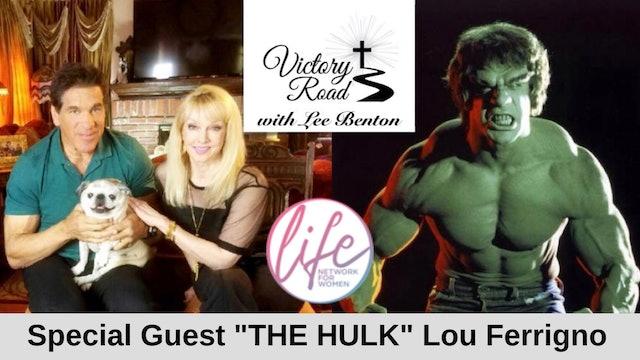 "VICTORY ROAD with Lee Benton: Actor ""The HULK"" Lou Ferrigno"