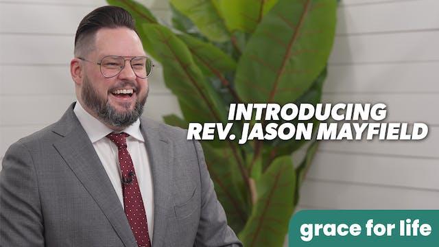 """Introducing Jason Mayfield"" on Grace..."