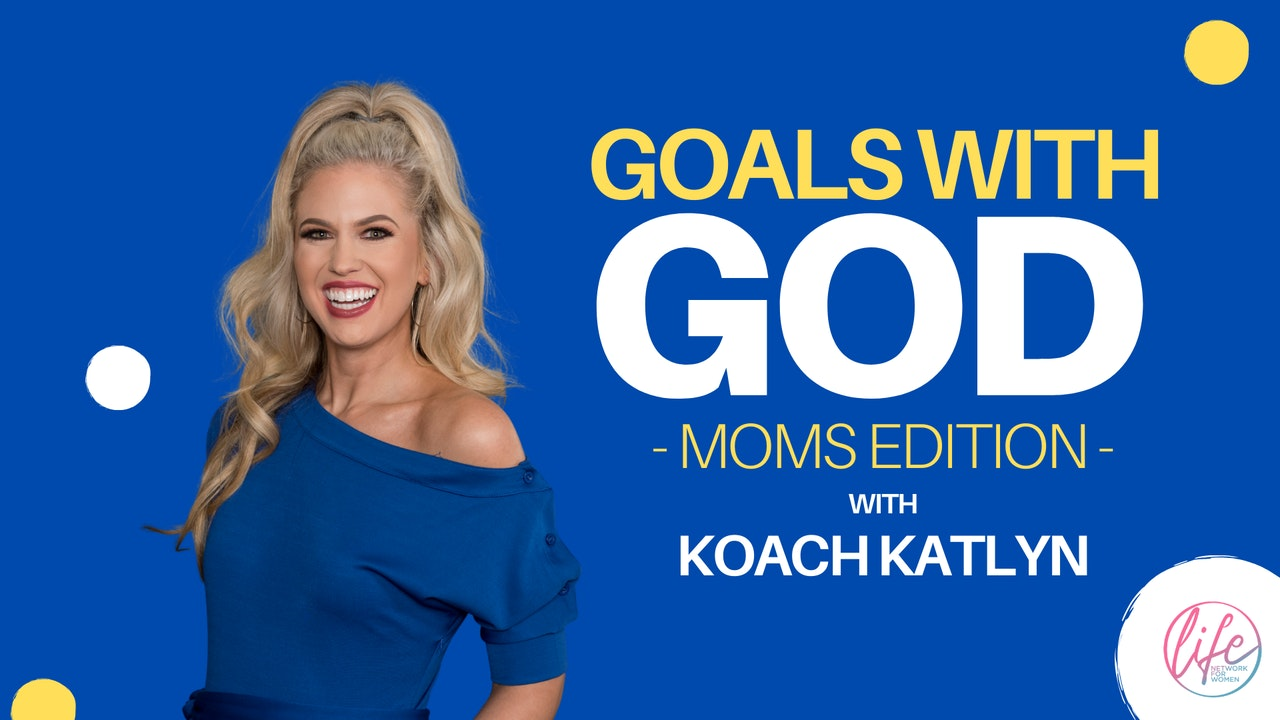 Goals with God: Moms Edition