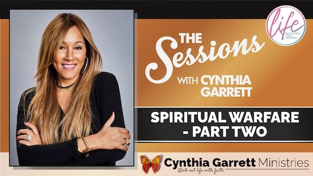 """Spiritual Warfare - Part 2"" on The Sessions with Cynthia Garrett"