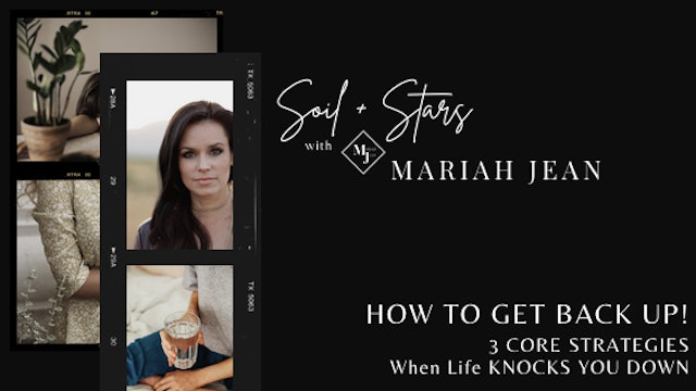 """How To Get Back Up!"" on SOIL+STARS with Mariah Jean"