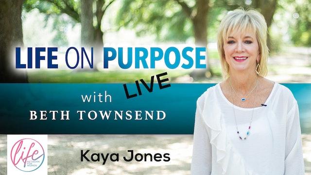 """Kaya Jones"" on Life On Purpose: Live with Beth Townsend"
