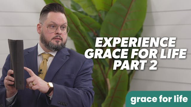 """""""Experience Grace For Life - Part 2"""" ..."""