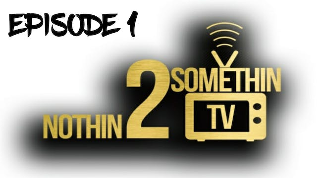 Nothin 2 Somethin Podcast Ep1 Are Modern Men Being Leaders?