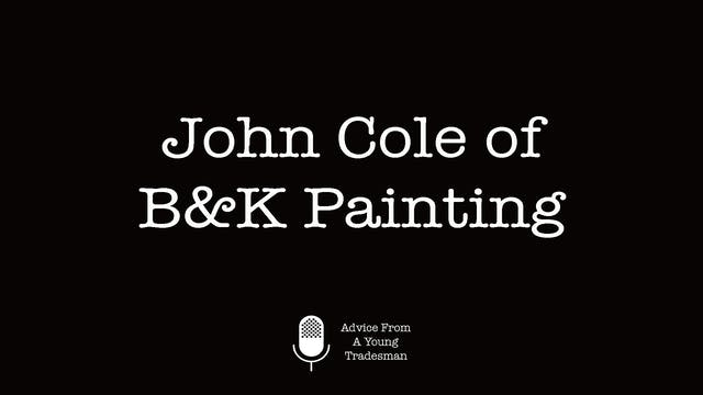 John Cole of B&K Painting
