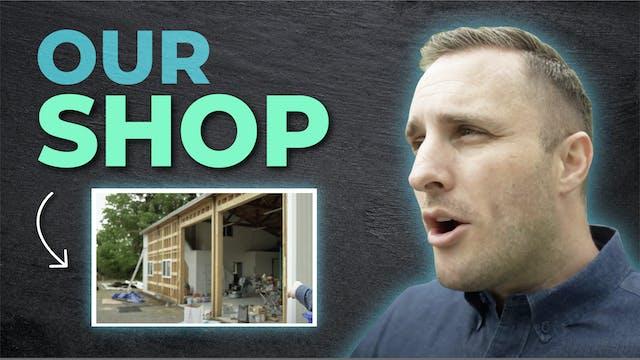 We Got a Shop!
