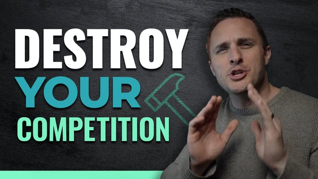 DESTROY Your Competition!!
