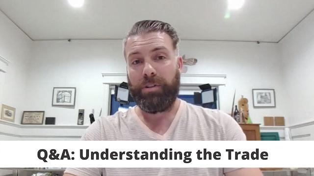 Q&A: Understanding the Trade