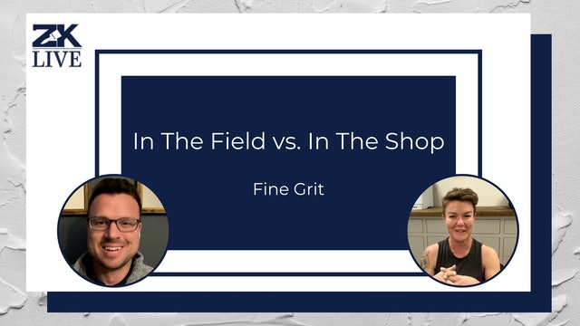 In the Field vs. In the Shop