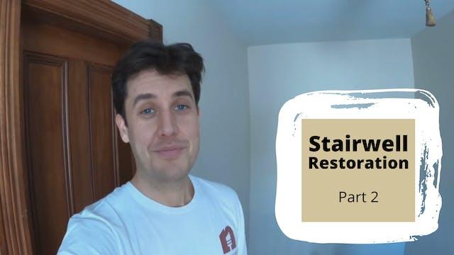 Stairwell Restoration - Part 2