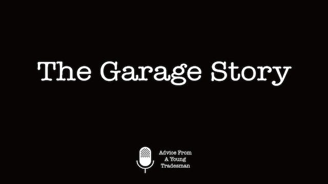 The Garage Story