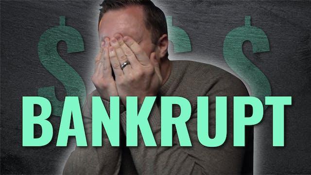 We Almost Went BANKRUPT