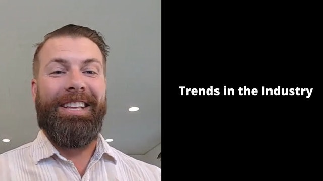 Trends in the Industry