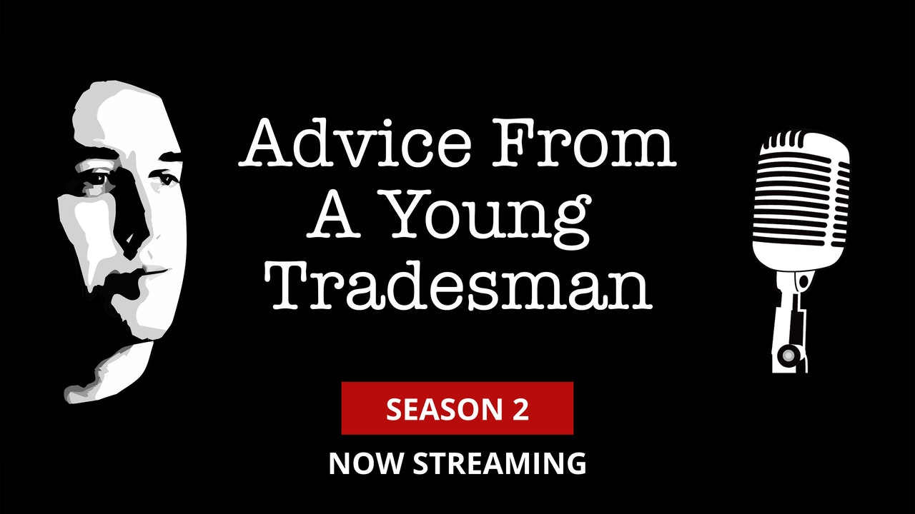 Advice from a Young Tradesmen
