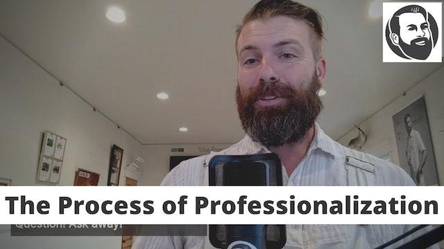 The Process of Professionalization