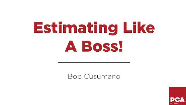 Estimating Like a Boss