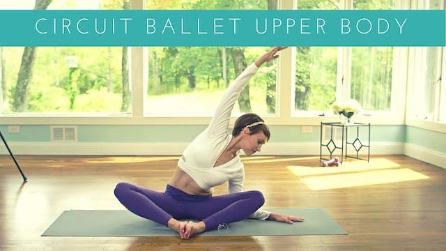 Circuit Ballet Upper Body with Tamara Newell