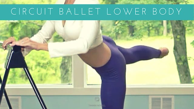 Circuit Ballet Lower Body with Tamara Newell