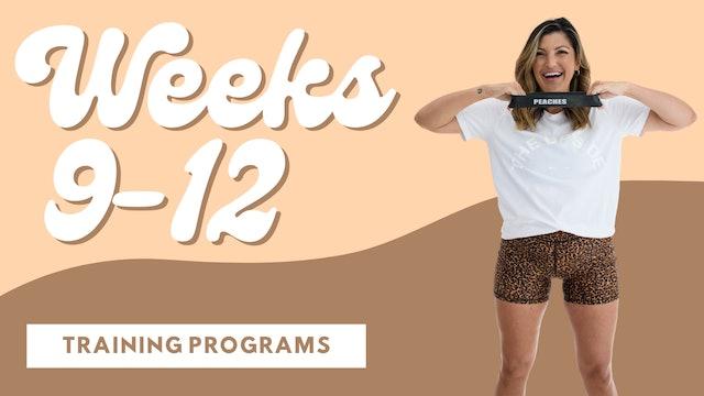 Weeks 9-12