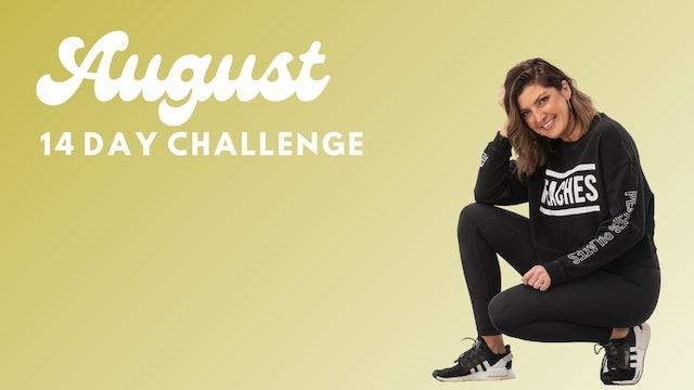 AUGUST 14 DAY CHALLENGE