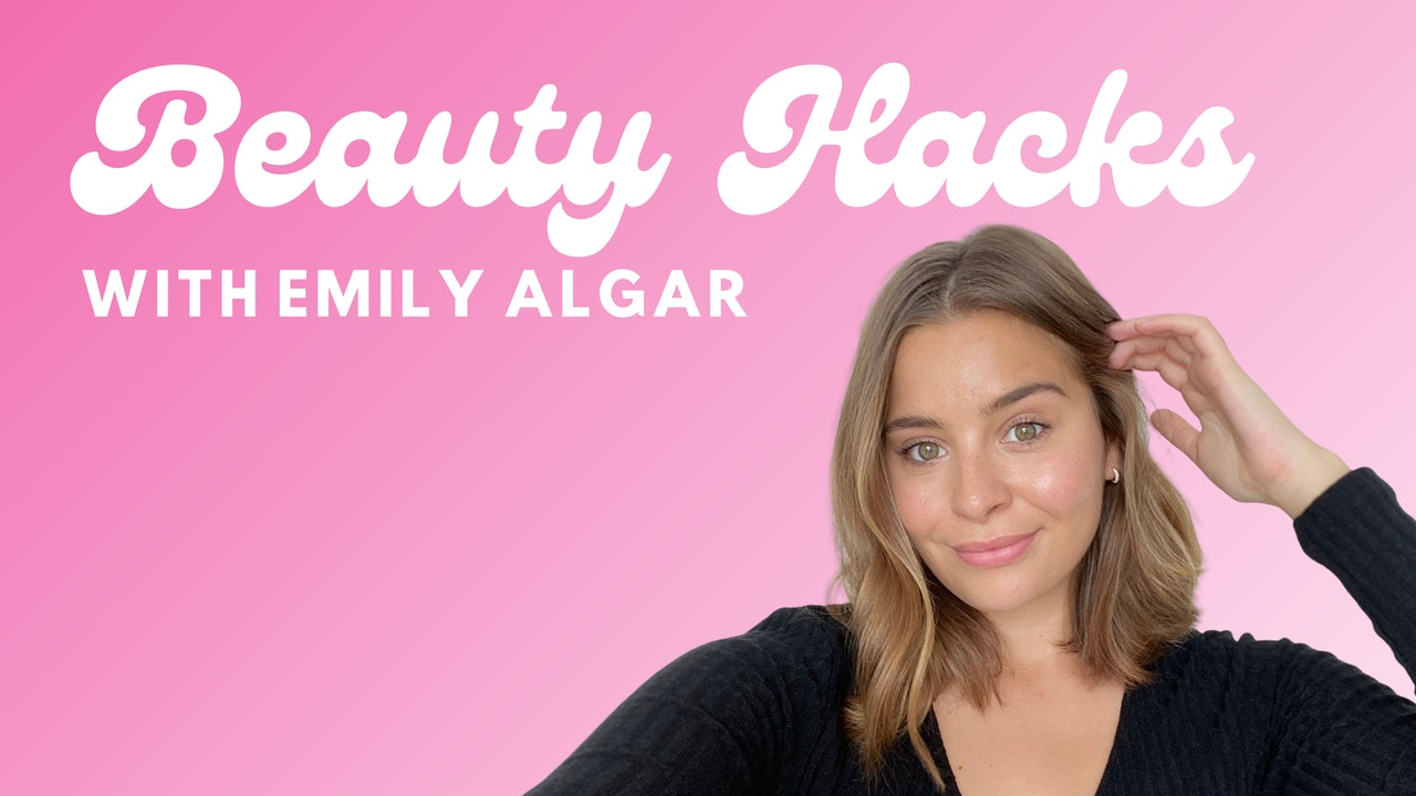 BEAUTY HACKS WITH EMILY