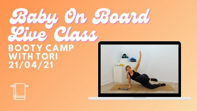Baby On Board - Booty Camp 21/04/21