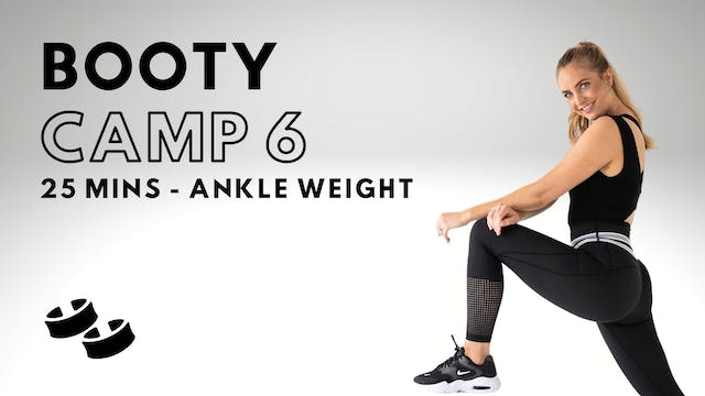 Booty Camp 6 (ankle weights optional)