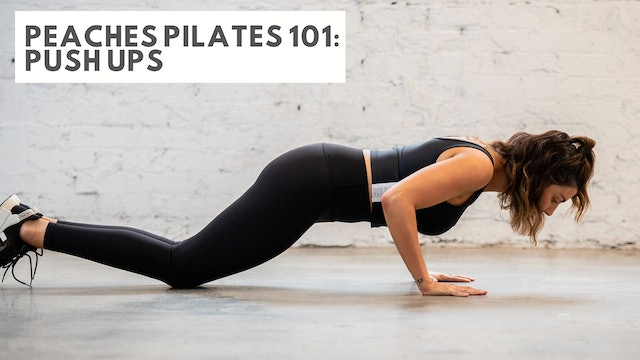 Peaches Pilates 101: Push Ups