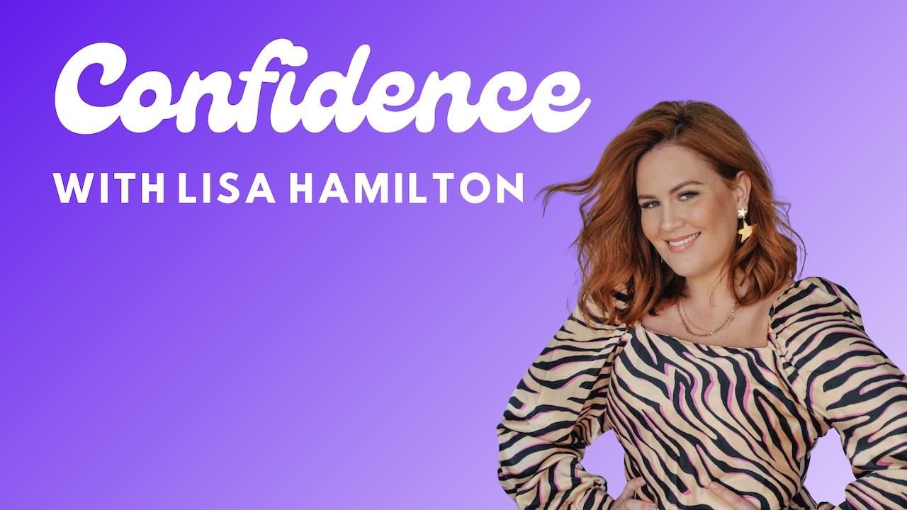 CONFIDENCE WITH LISA HAMILTON