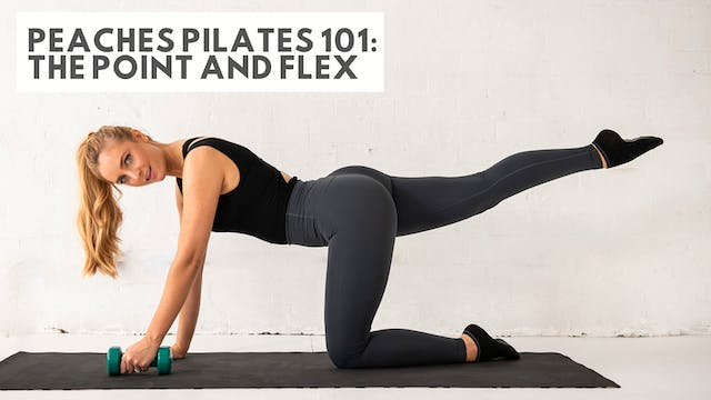 Peaches Pilates 101: The Point And Flex
