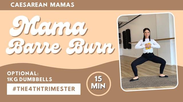 Mama Barre Burn