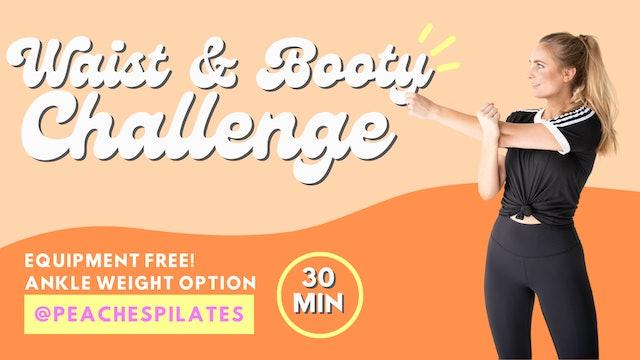 Booty & Waist Challenge