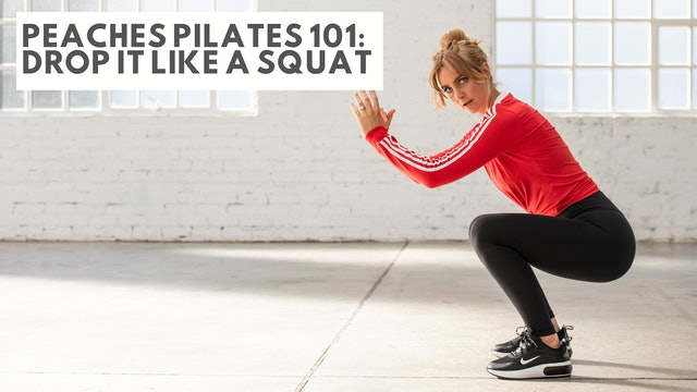 Peaches Pilates 101: Drop It Like A Squat