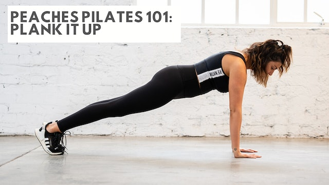 Peaches Pilates 101: Plank It Up