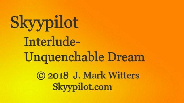 Interlude-Unquenchable Dream