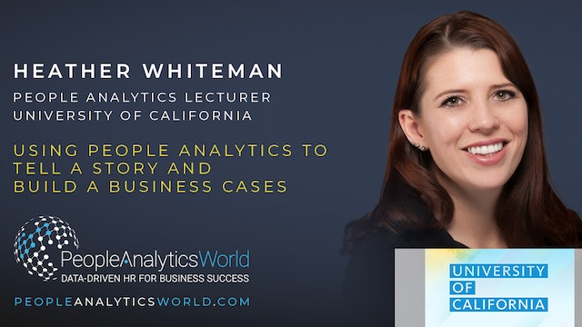 Using People Analytics to Tell a Story and Build a Business Case