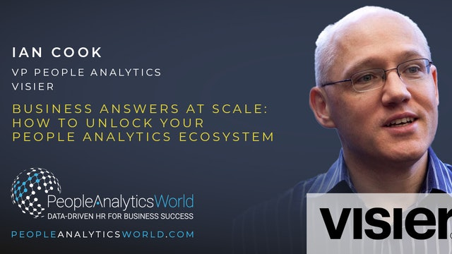 Business Answers at Scale - How to Unlock Your People Analytics Ecosystem