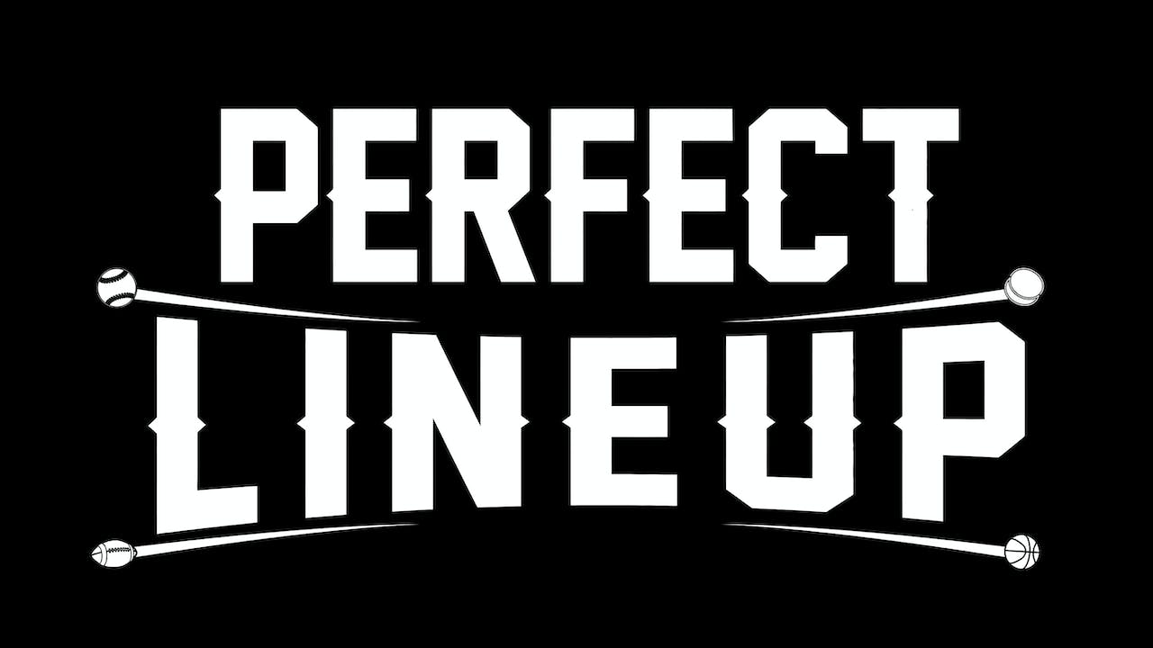 PERFECT LINEUP - STREAMING