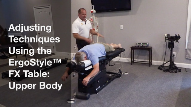 Adjusting Techniques Using the ErgoStyle™ FX Table - Upper Body