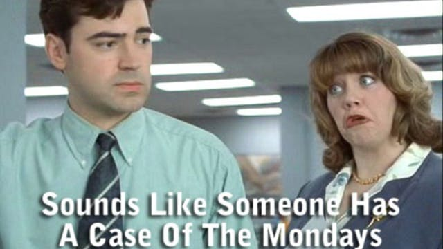 Bounce Burn: Case of the Mondays!