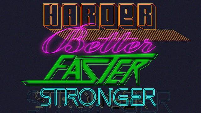 BURN ~ Harder, Better, Faster, Stronger