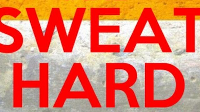 101 ~ Sweat HARD!