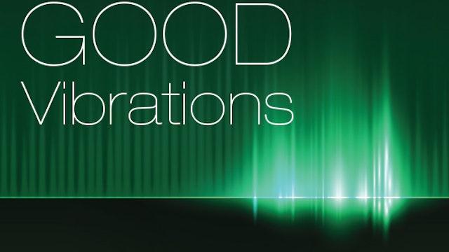 AP ~ Good Vibrations!