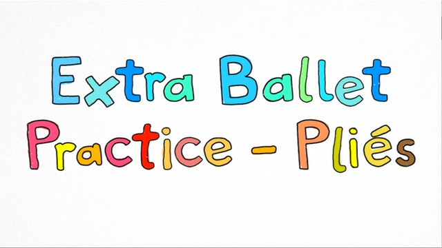 Petite Feet Bonus: Extra Ballet Practice - Pliés