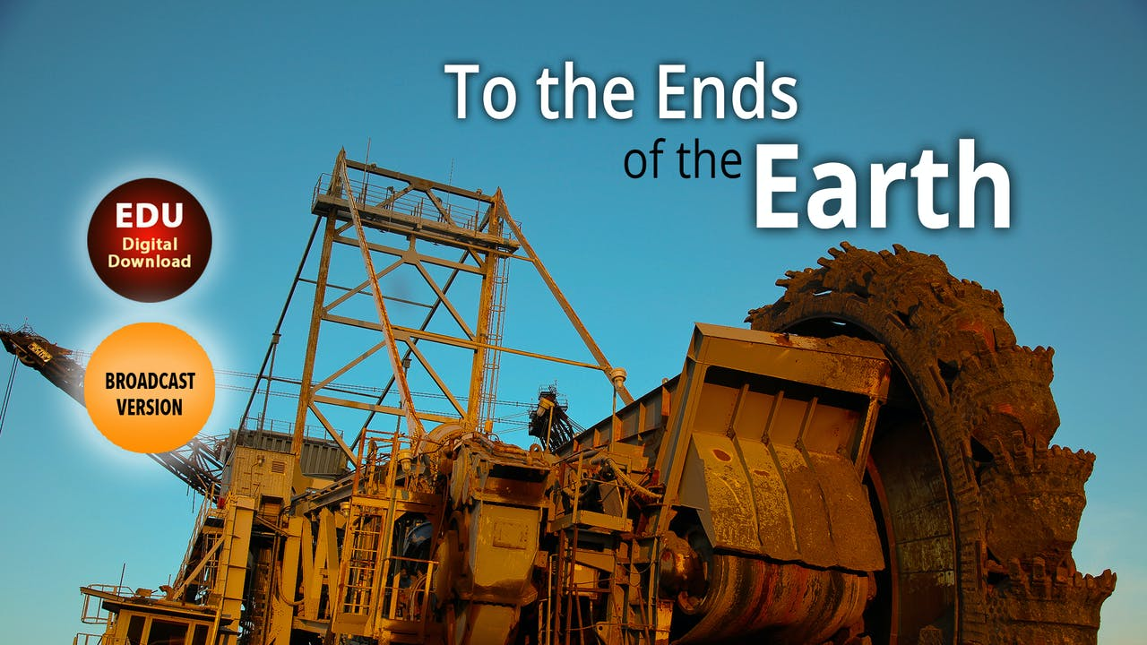 To the Ends of the Earth - Broadcast Version - EDU