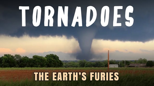 The Earth's Furies - Tornadoes