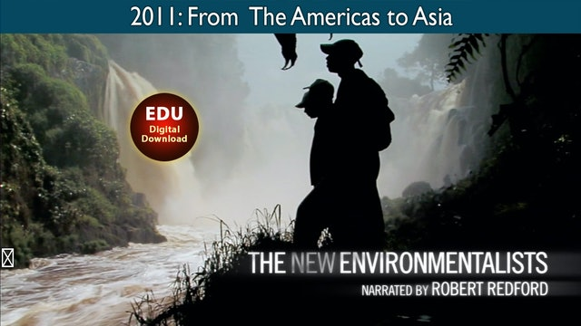 2011: The New Environmentalists - From the Americas to Asia